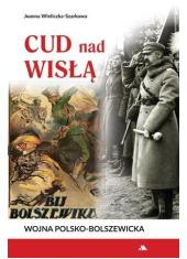 Cud nad Wisłą. Wojna polsko-bolszewicka - okładka książki