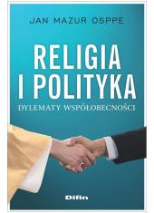 Religia i polityka. Dylematy współobecności - okładka książki