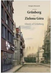 Wczoraj Grnberg - dziś Zielona - okładka książki