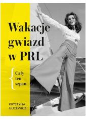 Wakacje gwiazd w PRL. Cały ten - okładka książki