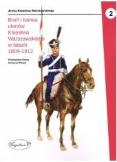 Broń i barwa ułanów (1809-1812) - okładka książki