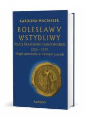 Bolesław V Wstydliwy. Książę krakowski - okładka książki