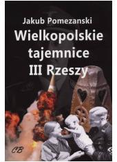 Wielkopolskie tajemnice III Rzeszy - okładka książki
