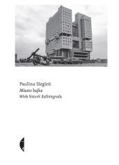 Miasto bajka. Wiele historii Kaliningradu - okładka książki