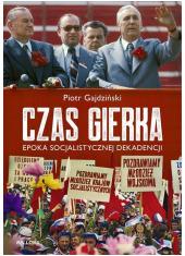 Czas Gierka Epoka socjalistycznej - okładka książki