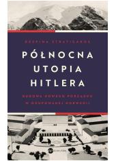 Północna utopia Hitlera - okładka książki